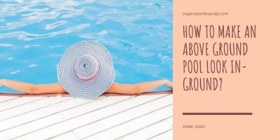 How to Make an Above Ground Pool Look In-Ground?